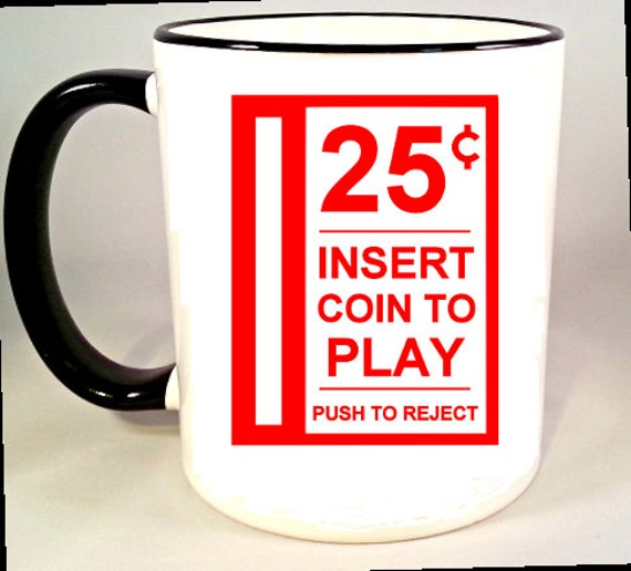 Insert Coin Coffee Mug Video Game Mug Arcade Pinball Coffee