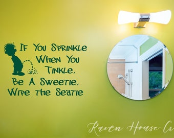 If You Sprinkle When You Tinkle Please Be A Sweetie and Wipe the Seatie - Vinyl Decal - Wall Decal - Bathroom Decor - Funny Decal