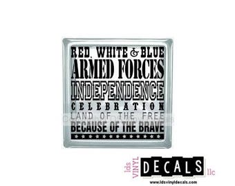 Red, White & Blue Armed Forces INDEPENDENCE Celebration Land Of The Free Because Of The Brave - Patriotic Military Vinyl for Glass Blocks