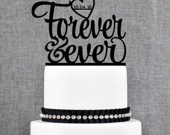 Forever And Ever with DATE Wedding Cake Topper, Heart Wedding Cake Topper, Modern Custom Wedding Cake Topper- (T316)