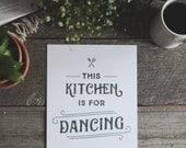 Kitchen Art Print: This Kitchen is for Dancing - 8 x 10 Print