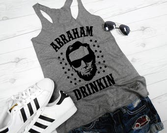 Abraham Drinkin Tank Top, Funny Abe Lincoln Tank, Abraham Lincoln Tank, Drinkin like Lincoln Tank, Eco Racerback Tank, 4th of July Tank