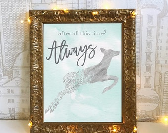 Harry Potter Printable, After all this time? Always Snape Albus Dumbledore Quotes DIY Instant Download Watercolor Typography Print