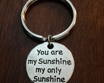 You are My Sunshine keychains