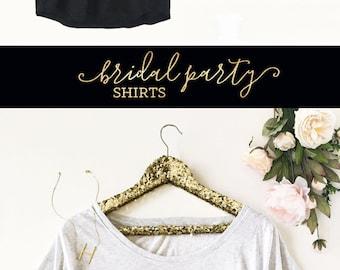 Gold Foil Shirts Metallic Shirt Bridesmaid Shirt Bridal Tshirts Bridal Party Shirts Bridesmaid Tshirts Bridal Party Gifts (EB3202BP) Loose