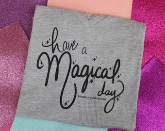 READY TO SHIP Gray Have a Magical Day Shirt