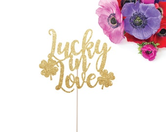 Lucky in Love Cake Topper, Wedding Cake Topper, Valentine's Day Party Decoration, St. Patrick's Day Cake Topper, Gold Wedding Cake Topper