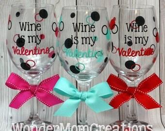wine is my valentine wine glass valentines day wine glass valentines day themed wine