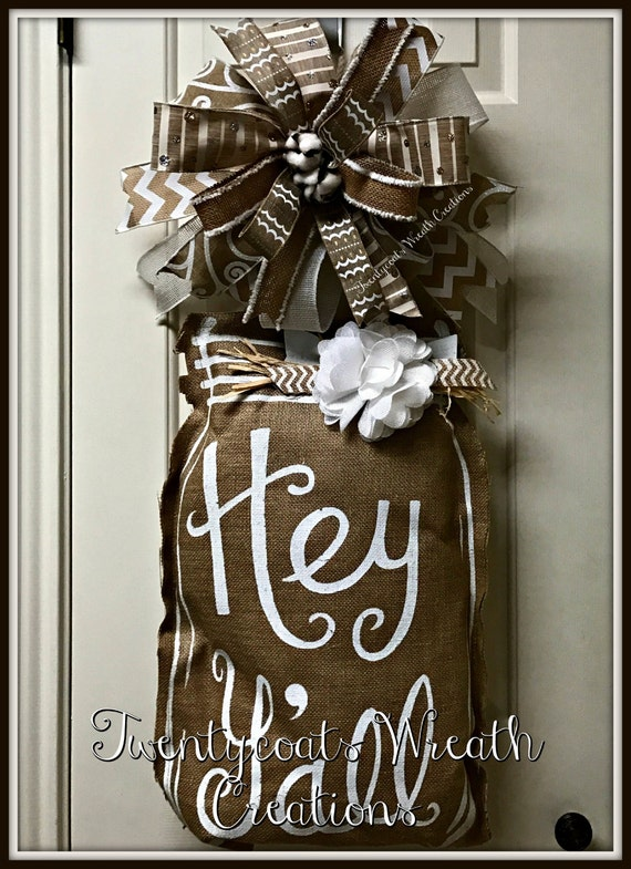 Hey Y'all door hanger - burlap door hanger - mason jar door hanger- farmhouse decor door hanger- wedding door hanger-all season door hanger