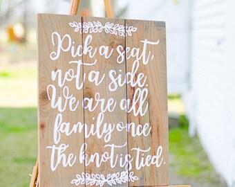 Pick A Seat Wedding Sign - Pick A Seat Not A Side Sign - Pick A Seat Not A Side - Pick A Seat Sign - Rustic Wedding Decor - Pick A Seat