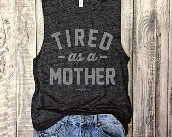 Tired As A Mother Muscle Tee in Charcoal/Distressed Grey Workout Top, Muscle Tank, Mom life, Baby Shower Gift