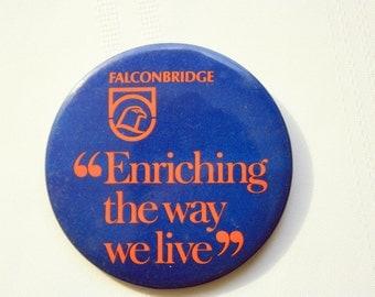 Falconbridge PinBack, Enriching the Way We Live, Natural Resources Pin Back, mining Pin Back,