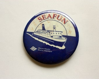 Seafun Pin Back, Marine Atlantic Pin Back, Ferry between Newfoundland and Nova Scotia
