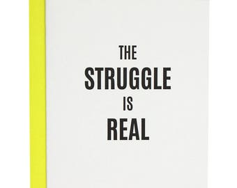 Funny. Sympathy. The Struggle Is Real Letterpress Card