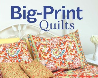 Big-Print Quilts by Karen Snyder 15 Projects Using Large-Scale Fabrics 2008