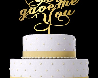 God Gave Me You Cake Topper. Wedding CAKE TOPPER. Custom Cake Topper. Choose Color. Laser cut cake topper.