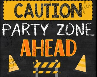 "Construction Themed Party Sign ""Caution:Party Zone Ahead"" - Kids Birthday Party Sign - Little Boy Little Girl Birthday/Baby shower"