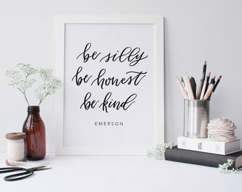 DIGITAL DOWNLOAD | be silly be honest be kind | hand lettered printable | inspirational quote | home decor printable | emerson quote