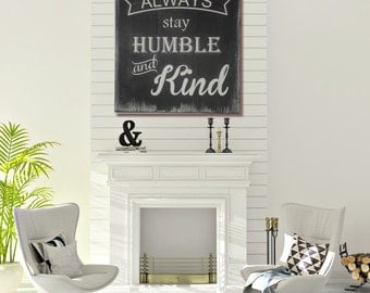 Wood Signs with Sayings - Always Stay Humble and Kind - Large Rustic Wood Sign with Saying - Humble and Kind Wood Sign Saying  - Wood Signs