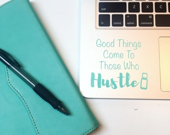Good Things Come to Those Who Hustle Vinyl Sticker