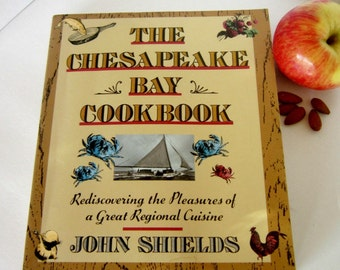 The Chesapeake Bay Cookbook, by John Shields - First paperback printing, 1991 - Regional Cuisine - Chesapeake Culture and Food