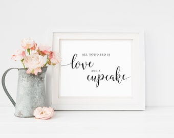 All You Need Is Love And A Cupcake sign, Wedding Cupcake Sign, Cupcake Bar Sign, Reception Sign, Cupcake Table Sign, Dessert Table Sign