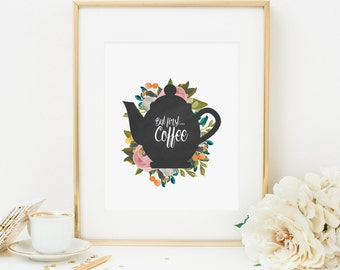 But First Coffee Printable Coffee Print Coffee Quote Prints Coffee Wall Art Coffee Bar Decor Coffee Decor Office Wall Art Kitchen Decor