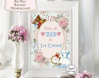 1 Digital Alice in Wonderland We're All Mad For Ice Cream  - Birthday,Party,Decor,Gift,Decoration,Printable,Wedding,Ice Cream Sundae Bar