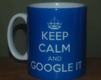 Keep Calm and Google It 11oz gift mug cup present