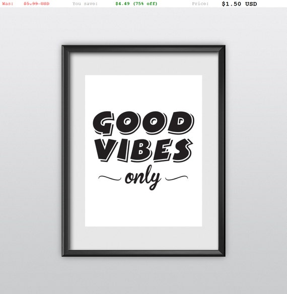 75% off Motivational Print Printable Typography Art Quote Good Vibes Only Black and White Home Decor (T81)