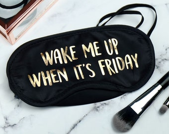 Wake Me Up When It's Friday Gold Foil Eye Mask - funny eye mask - eyemask - blindfold - sleeping - sleep mask - introvert