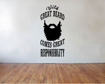 With great beard, comes great responsibility, beard, mens grooming, barbers, hairdressers, Wall Art Vinyl Decal Sticker