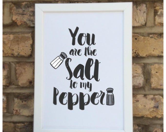 You are the salt to my pepper quote Print | Wall prints | Wall decor | Home decor | Print only | Typography