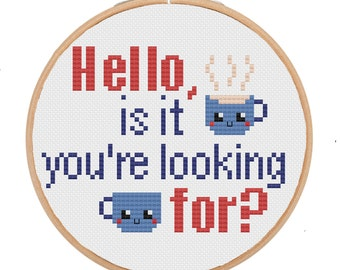 Cross Stitch Kit (Hello, is it tea you're looking for?)
