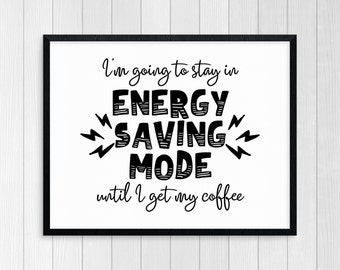PRINTABLE ART, Energy Saving Mode, Inspirational Quote, Black and White, Wall Art, Typography Art, Motivational Poster, But First Coffee