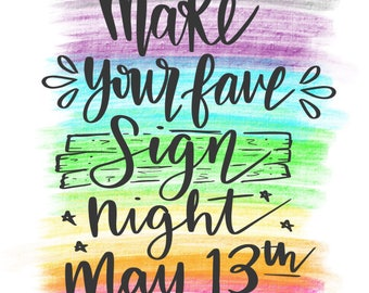 Make Your Fave Sign Night May 13th