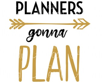 Planners Gonna Plan - SVG - Cuttable - Cut file - Silhouette - Cricut - Decal - Yeti - Planner - Sticker