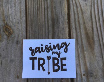Raising My Tribe Vinyl Decal ~ Vinyl Decal ~ Personalized Decal~ Decal for Moms