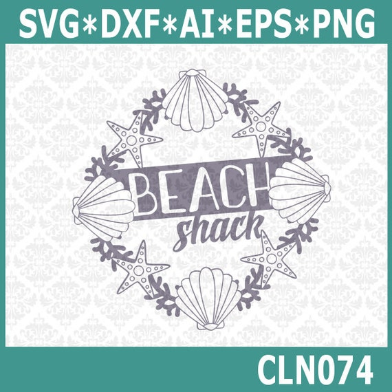 CLN074 Beach Shack Wreath Ocean Sandollar Shells Nautical SVG DXF Ai Eps PNG Vector Instant Download Commercial Cut File Cricut Silhouette