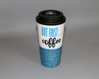 but first coffee glitter cup // coffee first // glitter coffee mug // travel coffee cup // to go cup // coffee tumbler // coffee lover gift