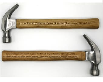 Personalized Hammer ~ Up to 50 word personal message available ~ When It Comes To Being A Great Dad... You Nailed It! ~ Engraved Hammer