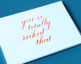 you so totally rocked that - Notecards - Set of 3 - calligraphy - hand lettered - originals