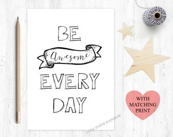 be awesome every day, awesome card, be awesome, be awesome card, quote card, motivational quote, inspirational quote, friend card, pass exam