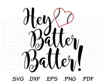 Hey Batter Batter SVG Design, BaseBall Mom, Baseball Dad, Base Ball Design Files,Cricut, Scan n Cut, Silhouette, DXF Files, EPS File - CA428