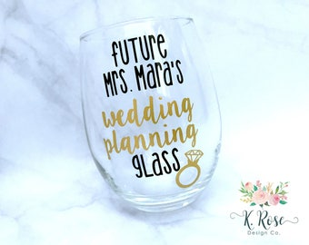 Future Mrs. Wedding Planning Glass | Engagement Gift | Wedding Planning Glass | Bride To Be Gift | Engagement Wine Glass | Future Mrs. Glass