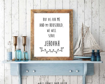 Joshua 24 15 | As for me and my household we will serve JEHOVAH | JW | Print | Digital Print | instant download | 0061