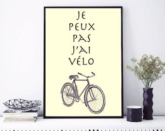 "Instant Download, printable art, printable bicycle print, french quote print, bike quote print,bicycle wall art - ""Peux pas j'ai vélo"""