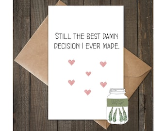 """A5 Valentine's Day Card """"Still The Best Damn Decision I Ever Made"""""""