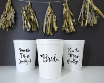 Bachelorette Party Cups, Kiss The Miss Goodbye Cups, Bride Party Cup, Plastic Party Cups