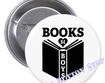 Books B4 (Before) Boys Pinback Button or Magnet Book Worm Book Lover Book Store Librarian Library Pride Stocking Stuffers